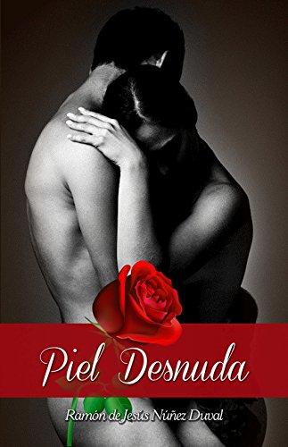 Piel Desnuda por Ramón De Jesús  Nuñez Duval