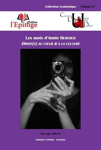 Les mots d'Annie Héritier : Droit(s) au coeur & à la culture par Collectif