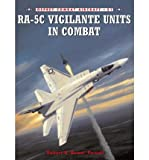 [( RA-5C Vigilante Units in Combat )] [by: Robert 'Boom' Powell] [Nov-2004]