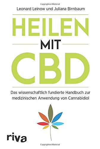 Heilen mit CBD: Das wissenschaftlich fundierte Handbuch zur medizinischen Anwendung von Cannabidiol
