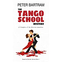 The Tango School Mystery: A Crampton of the Chronicle adventure (Deadline Murder Series Book 1)