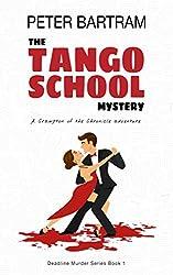 The Tango School Mystery: A Crampton of the Chronicle adventure (Deadline Murder Series Book 1)