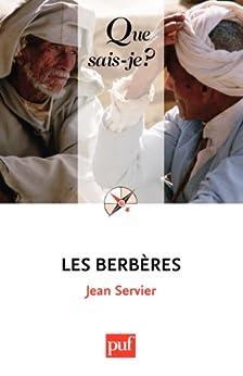 Les Berbères: « Que sais-je ? » n° 718 par [Servier, Jean]