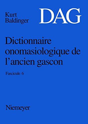 Dictionnaire onomasiologique de l'ancien gascon (DAG)/Dictionnaire onomasiologique de l'ancien gascon (DAG). Fascicule 6
