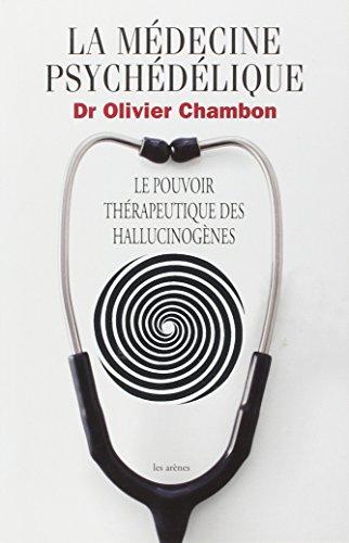 La médecine psychédélique par Olivier Chambon