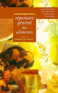 REPERTOIRE GENERAL DES ALIMENTS. Tome 5, Aliments de marque