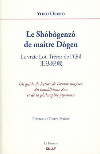 Le Shôbôgenzô de maître Dôgen : La vraie Loi, Trésor de l'Oeil par Yoko Orimo