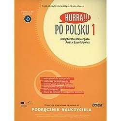 Hurra!!! Po Polsku 2008: Teacher's Handbook. Polish Language Course Volume 1