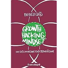 Growth hacking mindset. Non esiste innovazione senza sperimentazione