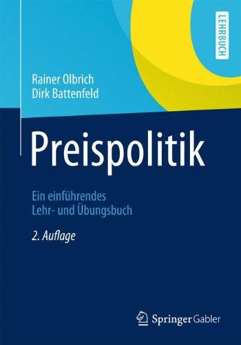 Preispolitik: Ein einführendes Lehr- und Übungsbuch (Springer-Lehrbuch)