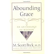 Abounding Grace An Anthology Of Wisdom by M. Scott Peck (2000-09-01)