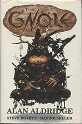 The Gnole by Alan Aldridge (1991-11-04)