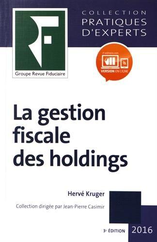 La gestion fiscale des holdings 2016 par Hervé Kruger