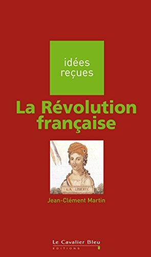 Lire un La Révolution française: idées reçues sur la Révolution française epub, pdf