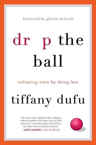 drop-the-ball-achieving-more-by-doing-less
