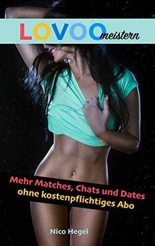 LOVOO meistern: Mehr Matches, Chats und Dates ohne kostenpflichtiges Abo (Chat Und Date)