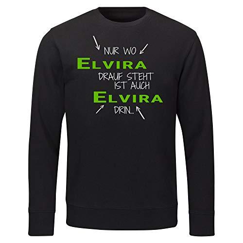 Multifanshop Sweatshirt Nur wo Elvira Drauf Steht ist auch Elvira drin schwarz Herren Gr. S bis 2XL