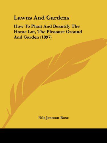 lawns-and-gardens-how-to-plant-and-beautify-the-home-lot-the-pleasure-ground-and-garden-1897