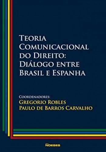 Teoria Comunicacional Do Direito Diálogo Entre Brasil E Espanha