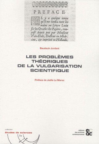 Les problèmes théoriques de la vulgarisation scientifique par Baudouin Jurdant