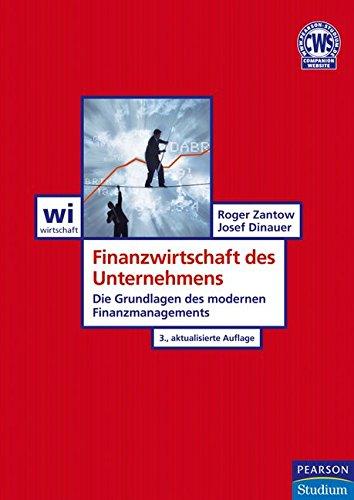 Finanzwirtschaft des Unternehmens: Die Grundlagen des modernen Finanzmanagements (Pearson Studium - Economic BWL)
