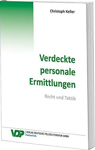 Verdeckte personale Ermittlungen: Recht und Taktik (VDP-Fachbuch)
