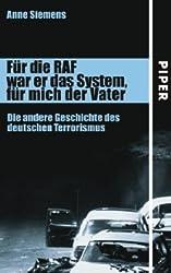 Für die RAF war er das System, für mich der Vater: Die andere Geschichte des deutschen Terrorismus