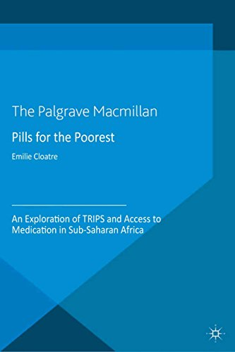 Pills for the Poorest: An Exploration of TRIPS and Access to Medication in Sub-Saharan Africa (Palgrave Socio-Legal Studies)