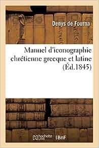Amazon.fr - Manuel d'iconographie chrétienne grecque et