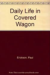 Daily Life in Covered Wagon