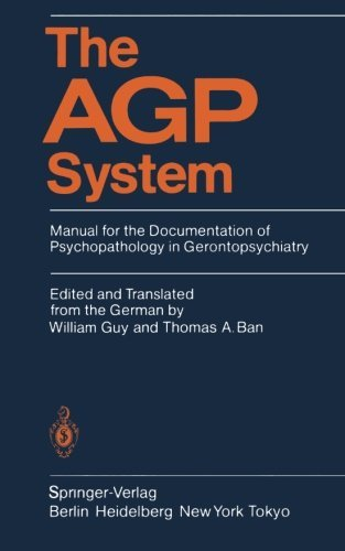 Agp-system (The AGP System: Manual for the Documentation of Psychopathology in Gerontopsychiatry (English Edition))