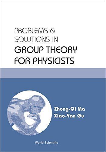 Problems & Solutions in Group Theory for Physicists by Zhong-Qi Ma, Xiao-Yan Gu (2004) Paperback