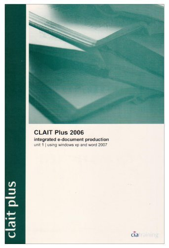 clait-plus-2006-unit-1-integrated-e-document-production-using-windows-xp-and-word-2007-by-cia-training-ltd-2008-spiral-bound