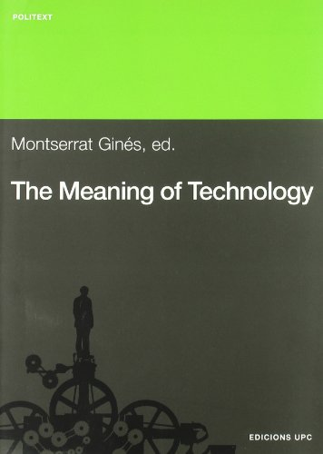 The Meaning of technology. Selected readings from American sources (Politext) por Montserrat Ginés Gibert