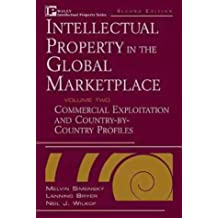 Intellectual Property in the Global Marketplace, Valuation, Protection, Exploitation, and Electronic Commerce: Vol 1 (Intellectual Property–General. Management, Licensing, Special Topics)