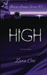 HIGH (The Indigo Lounge Series #1) (Volume 1) by Zara Cox (2014-05-16)