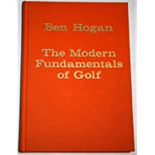 The Modern Fundamentals of Golf: 5 Lessons (Classics of Golf) by Hogan, Ben (1988) Hardcover