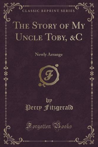 the-story-of-my-uncle-toby-c-newly-arrange-classic-reprint