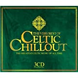 The Very Best of Celtic Chillout: the Greatest Celtic Music of All Time