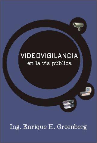 Videovigilancia en la Via Publica por Enrique Greenberg