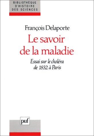 Le Savoir de la maladie : Essai sur le choléra de 1832 à Paris