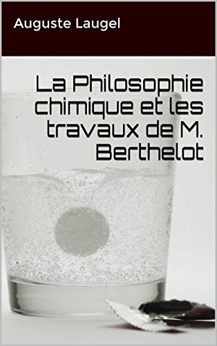 Télécharger en ligne La Philosophie chimique et les travaux de M. Berthelot pdf, epub ebook