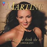 Who Does She Think She Is?: Martine: My Autobiography