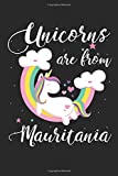 Unicorns Are From Mauritania: A Blank Lined Unicorn Journal for Travelers or People From Mauritania, Makes a Great Mauritania Gift, Mauritania Journal, Or Mauritania Souvenir