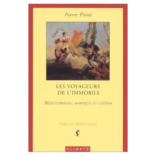 Les Voyageurs de l'immobile : Méditerranée, baroque et cinéma