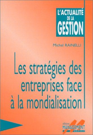 Stratégie des entreprises face à la mondialisation par Michel Rainelli