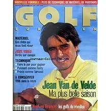 GOLF [No 309] du 01/12/1996 - JEAN VAN DE VELDE - MATERIEL - JEUX VIDEO - BIRDIE SUR CANAPE - TECHNIQUE - PUISSANT COMME FARRY - PRECIS COMME TARNAUD - A CONSERVER - 1996 DANS LE RETRO - NO+¿L EN FRANCE - LES GOLFS DU REVEILLONS.