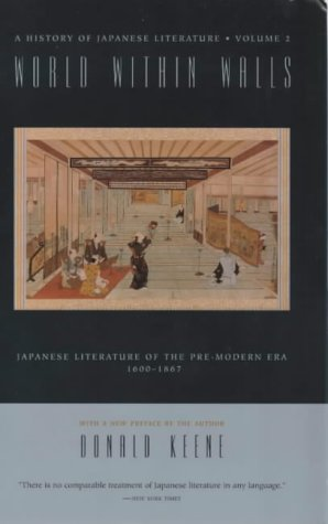 World Within Walls: Japanese Literature of the Pre-Modern Era, 1600-1867 (History of Japanese Literature)