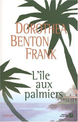L'île aux palmiers par Dorothea Benton Frank