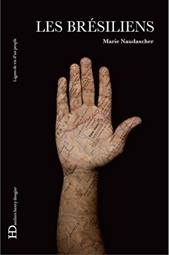 Les Brésiliens: Lignes de vie d'un peuple
